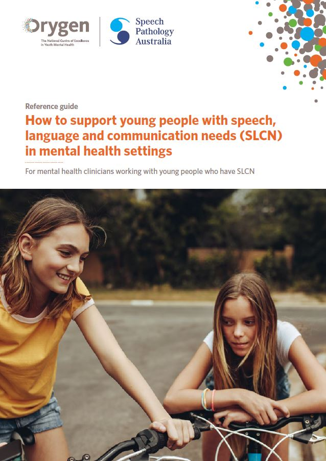 Reference guide: How to support young people with speech, language and communication needs (SLCN)