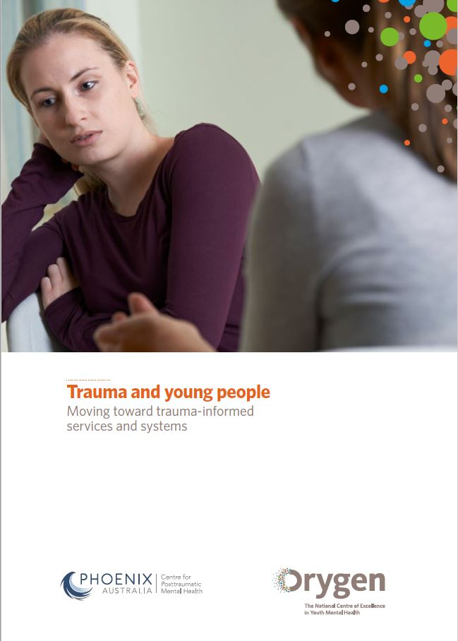 Trauma and young people: Moving toward trauma-informed services and systems