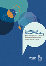 A Different Way of Thinking: Working with Borderline Personality Disorder in Early Psychosis