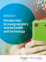 Module 1: Introduction to Young People's Mental Health & Technology
