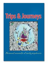 Trips & Journeys: Personal Accounts of Early Psychosis