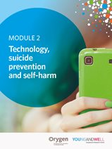 Module 2: Technology, Suicide Prevention & Self-Harm